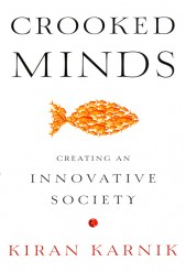 CROOKED MINDS : CREATING AN INNOVATIVE SOCIETY